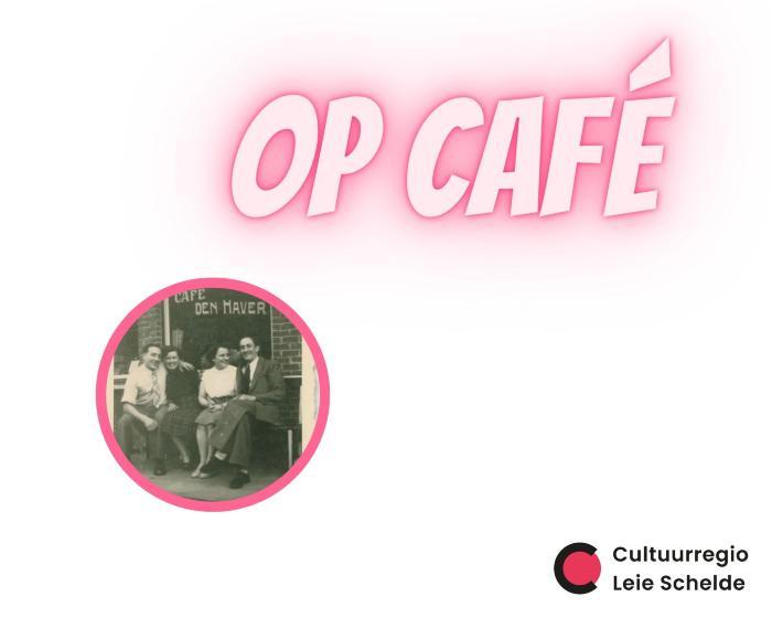 II. Op café